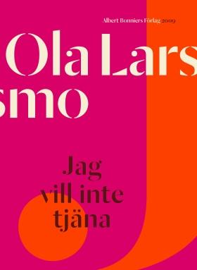 E-bok Jag vill inte tjäna av Ola Larsmo
