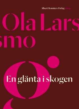 E-bok En glänta i skogen av Ola Larsmo