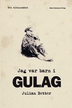 Jag var barn i Gulag