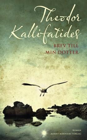 E-bok Brev till min dotter av Theodor Kallifatides