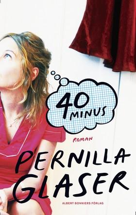E-bok 40 minus av Pernilla Glaser