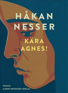 E-bok Kära Agnes! av Håkan Nesser