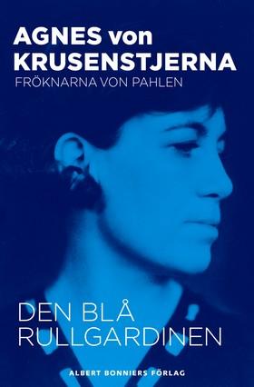 E-bok Den blå rullgardinen av Agnes von Krusenstjerna