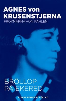 E-bok Bröllop på Ekered av Agnes von Krusenstjerna