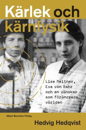 E-bok Kärlek och kärnfysik av Hedvig Hedqvist
