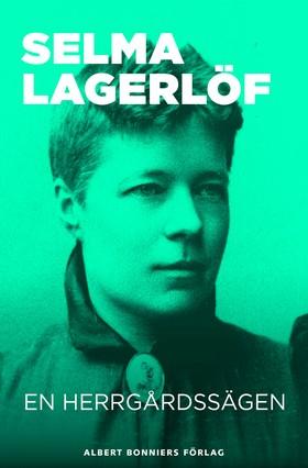 E-bok En herrgårdssägen av Selma Lagerlöf