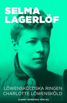 E-bok Löwensköldska ringen ; Charlotte Löwensköld av Selma Lagerlöf