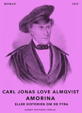 E-bok Amorina eller Historien om de fyra av Carl Jonas Love Almqvist