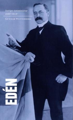 E-bok Sveriges statsministrar under 100 år / Nils Edén av Gunnar Wetterberg