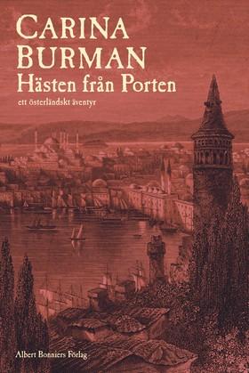 E-bok Hästen från Porten : ett österländskt äventyr  av Carina Burman