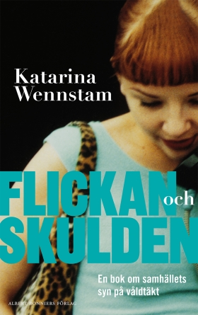 E-bok Flickan och skulden : en bok om samhällets syn på våldtäkt av Katarina Wennstam