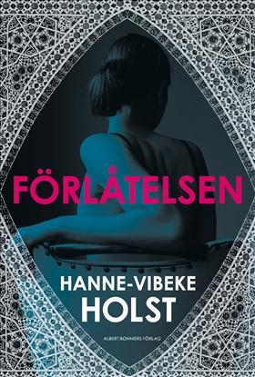E-bok Förlåtelsen av Hanne-Vibeke Holst