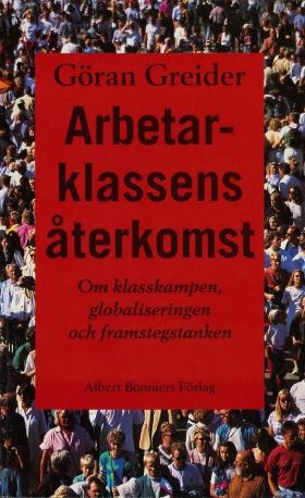 E-bok Arbetarklassens återkomst av Göran Greider