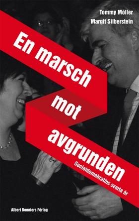 En marsch mot avgrunden : socialdemokratins svarta år av Tommy Möller
