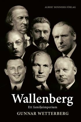 E-bok Wallenberg : ett familjeimperium av Gunnar Wetterberg