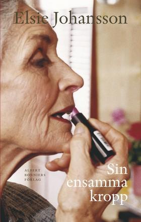 E-bok Sin ensamma kropp av Elsie Johansson