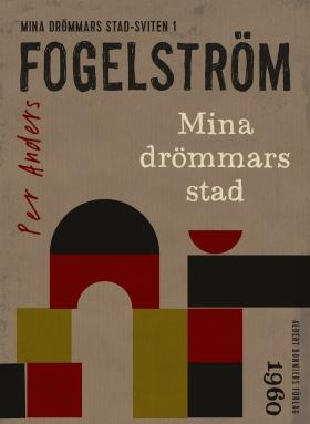 Omslag till Per Anders Fogelström Mina drömmars stad