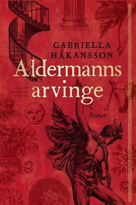 E-bok Aldermanns arvinge av Gabriella Håkansson