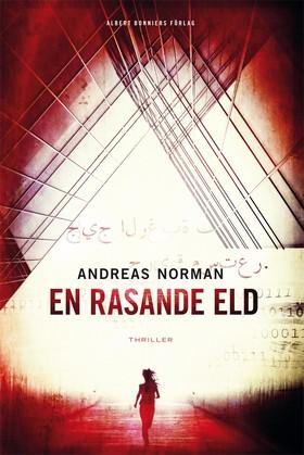 E-bok En rasande eld av Andreas Norman