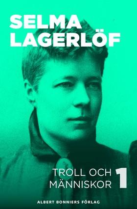 E-bok Troll och människor I av Selma Lagerlöf