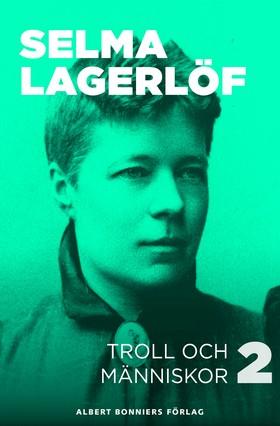 E-bok Troll och människor II av Selma Lagerlöf