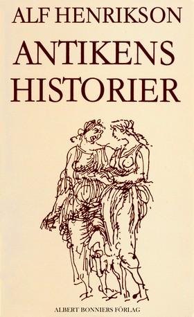 E-bok Antikens historier av Alf Henrikson