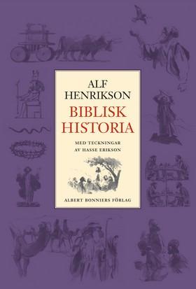 E-bok Biblisk historia av Alf Henrikson