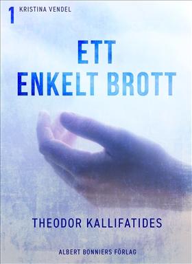 E-bok Ett enkelt brott av Theodor Kallifatides