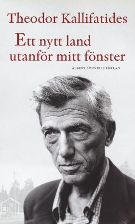 E-bok Ett nytt land utanför mitt fönster av Theodor Kallifatides