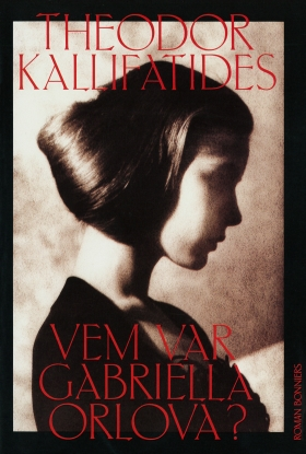 E-bok Vem var Gabriella Orlova? av Theodor Kallifatides