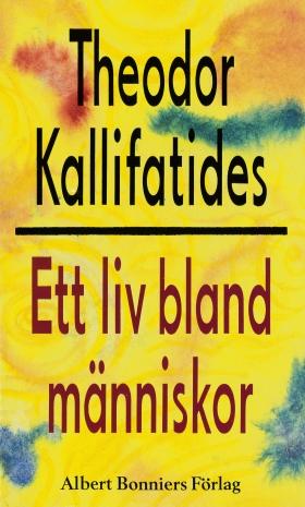 E-bok Ett liv bland människor av Theodor Kallifatides