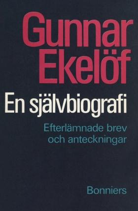 E-bok En självbiografi : efterlämnade brev och anteckningar av Gunnar Ekelöf