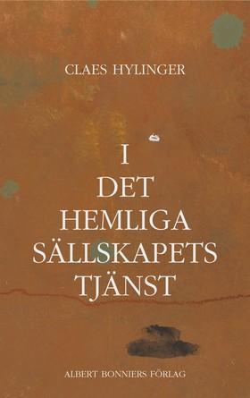 E-bok I det hemliga sällskapets tjänst av Claes Hylinger