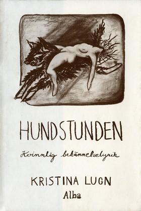 E-bok Hundstunden: kvinnlig bekännelselyrik av Kristina Lugn