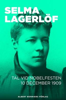 E-bok Tal vid Nobelfesten 10 december 1909 av Selma Lagerlöf