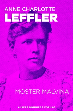 E-bok Moster Malvina : en novell från Ur livet 3 av Anne Charlotte Leffler