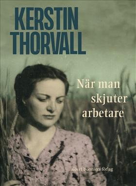 E-bok När man skjuter arbetare... av Kerstin Thorvall