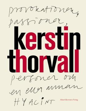 E-bok Provokationer, passioner, personer och en eller annan hyacint av Kerstin Thorvall