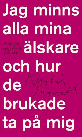 E-bok Jag minns alla mina älskare och hur de brukade ta på mig av Kerstin Thorvall