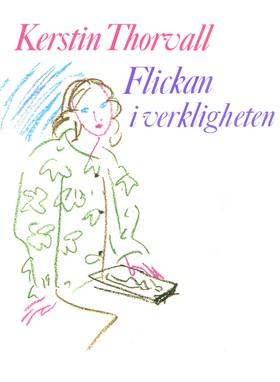E-bok Flickan i verkligheten av Kerstin Thorvall