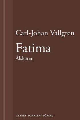 E-bok Fatima : Älskaren : En novell ur Längta bort av Carl-Johan Vallgren