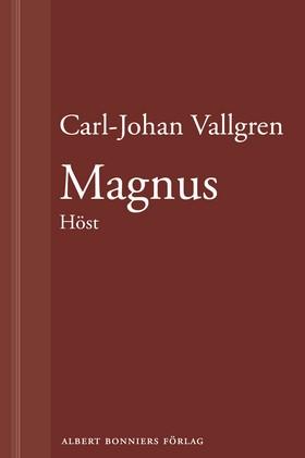 E-bok Magnus : Höst : En novell ur Längta bort av Carl-Johan Vallgren