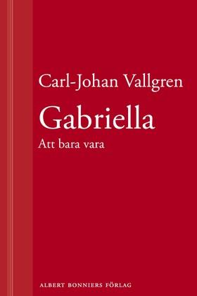 E-bok Gabriella : Att bara vara : En novell ur Längta bort av Carl-Johan Vallgren
