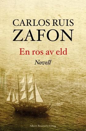 E-bok En ros av eld av Carlos Ruiz Zafón