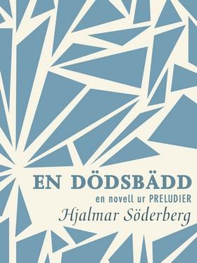 E-bok En dödsbädd: en novell ur Preludier av Hjalmar Söderberg