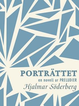 E-bok Porträttet: en novell ur Preludier av Hjalmar Söderberg