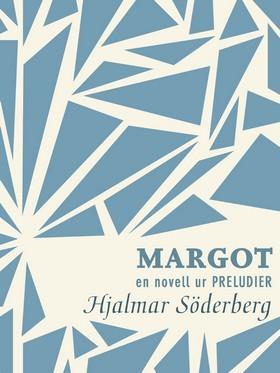 E-bok Margot: en novell ur Preludier av Hjalmar Söderberg