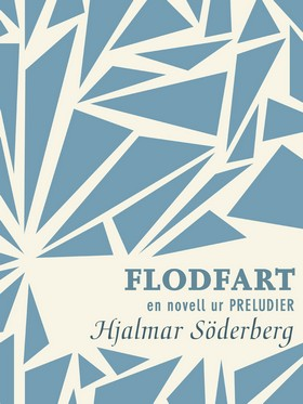 E-bok Flodfart: en novell ur Preludier av Hjalmar Söderberg