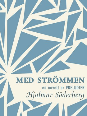E-bok Med strömmen: en novell ur Preludier av Hjalmar Söderberg