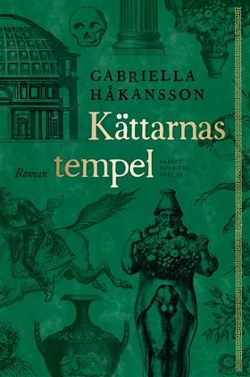 Kättarnas tempel : roman av Gabriella Håkansson